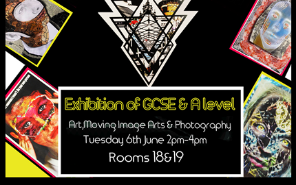 Exhibition of GCSE & A Level Art, MIA & Photography
